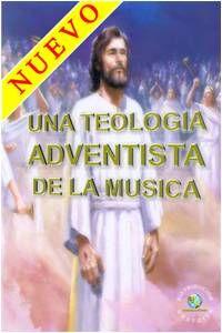 Una Teología Adventista de la Música a usarse en la Iglesia