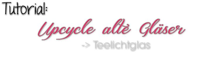 Diy cerezah tutorial upcycle alte gl ser teelichtgl ser - Marmelade einkochen glaser ...