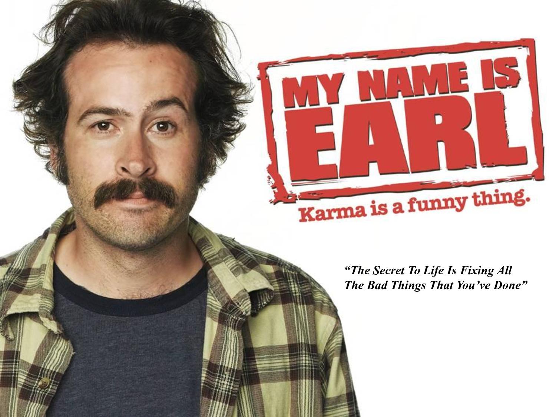 Resultado de imagen de my name es earl