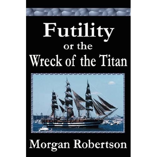 Futility or the Wreck of the Titan, Morgan Robertson
