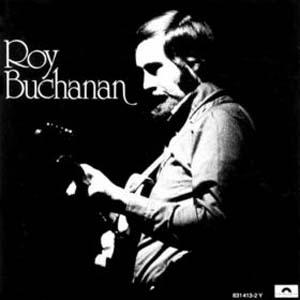 Roy Buchanan - Roy Buchanan 1972