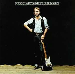 Eric Clapton - Just One Night 1980