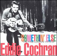 Eddie Cochran - Somethin' Else : The Fine Lookin' Hits of Eddie 1992