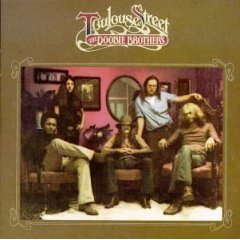 The Doobie Brothers - Toulouse Street 1972