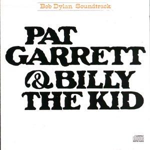 Bob Dylan - Pat Garrett & Billy The Kid 1973