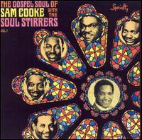 The Soul Stirrers - The Gospel Soul of Sam Cooke with the Soul Stirrers 1965