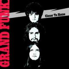 Grand Funk Railroad - Closer To Home 1970