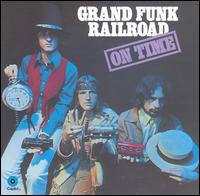Grand Funk Railroad - On Time 1969