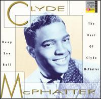 Clyde McPhatter - Deep Sea Ball : The Best of Clyde McPhatter 1991