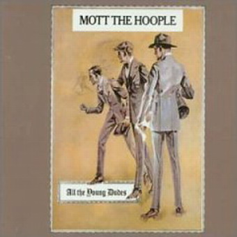 Mott The Hoople - All The Young Dudes 1972