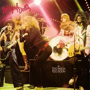 The New York Dolls - Too Much Too Soon 1974