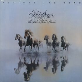 Bob Seger & the Silver Bullet Band - Against the Wind 1980