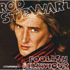 Rod Stewart - Foolish Behaviour 1980