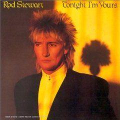 Rod Stewart - Tonight I'm Yours 1981