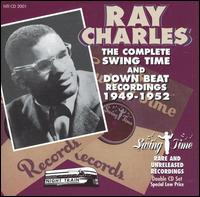 Ray Charles - The Complete Swing Time and Down Beat Recordings 1949-1952 1997