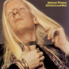 Johnny Winter - Still Alive And Well 1973
