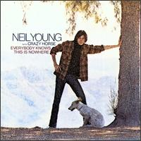 Neil Young - Everybody Knows This Is Nowhere 1969