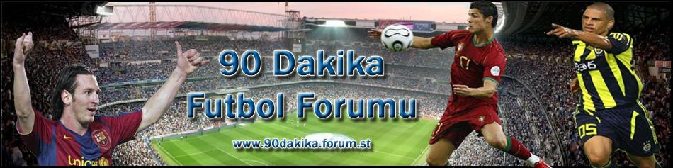 90 Dakika Futbol Forumu