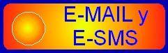 E-Mail: Hotmail/Live, Gmail, Yahoo y Argenina. E-SMS: Claro''', Personal, Movisatr y Nextel.