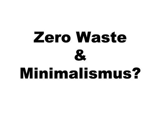 Zerowastefamilie reduzieren for Minimalismus im haushalt