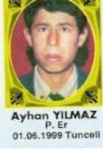 Şehit Piyade Er Ayhan YILMAZ