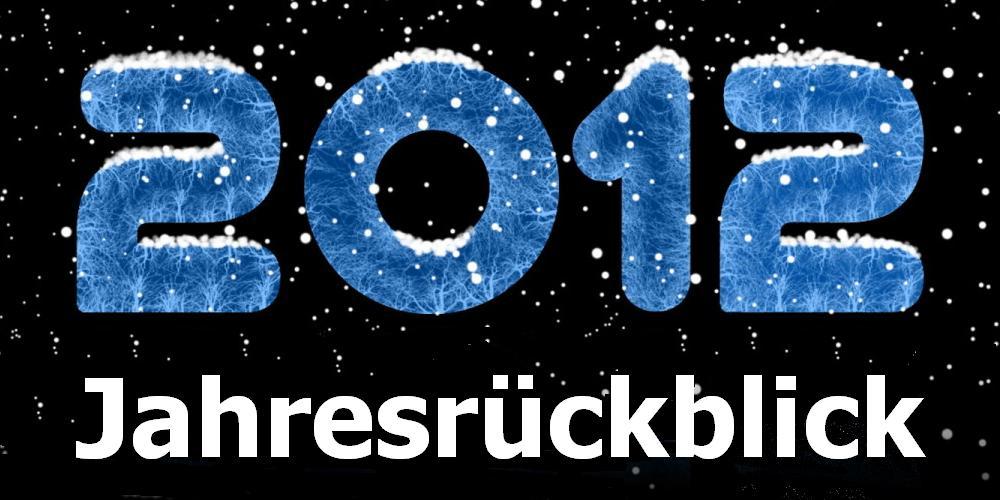 Jahresrückblick 2012