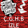 Ç.G.H.B İZLEMEK İÇİN TIKLAYIN