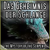 The Mystery of the Serpent - Das Geheimnis der Schlange