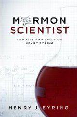 Mormón Científico: La Vida y Fe de Henry B. Eyring