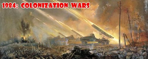 1984: Colonization wars
