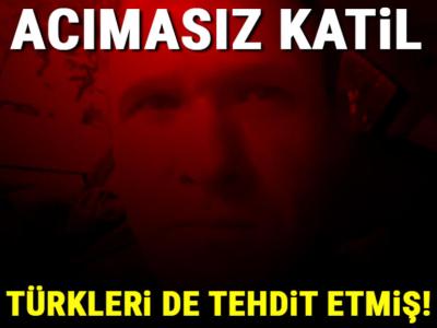 Terörist Türkleri de Tehdit Etmiş