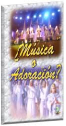 ¿Música o Adoración? ...y sus implicancias eternas