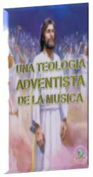Una Teología Adventista de la Música