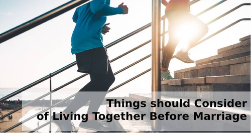 Things should Consider of Living Together before Marriage