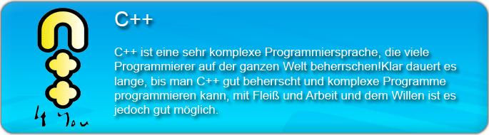 C++ ist eine sehr komplexe Programmiersprache, die viele Programmierer auf der ganzen Welt beherschen! Klar, es dauert lange bis man C++ gut beherscht und komplexe Programme schreiben kann, mit viel Fleiß,Arbeit und dem großen Willen ist es jedoch möglich!