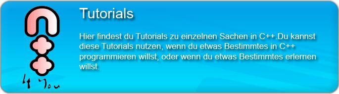 Hier findest du Tutorials zu einzelnen Sachen in C++. Du kannst diese Tutorials nutzen, wenn du etwas Bestimmtes in C++ programmieren willst, oder wenn du etwas Bestimmtes erlernen willst.