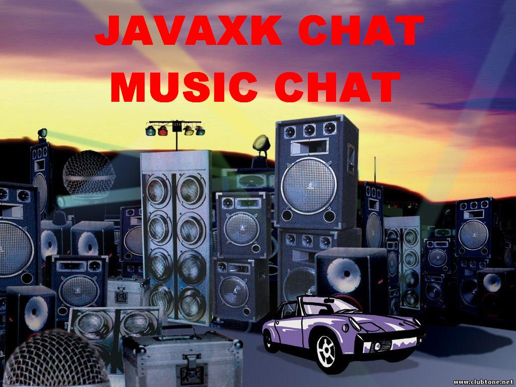JAVAXK CHAT! MUSIC CHAT!
