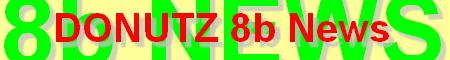 DONUTZ 8b News