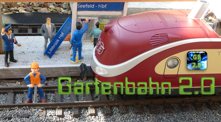 Gartenbahn 2015 - Projekt 2.0