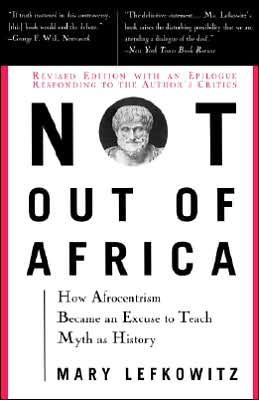 "Mary L. Lefkowitz, ""Not Out of Africa, How Afrocentrism Became an Excuse to Teach Myth as History"", New York 1997."