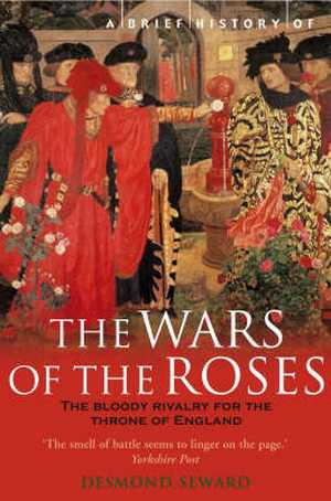 Çifte Gül Savaşları, Güller Savaşı, The Wars of the Roses