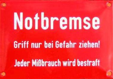 Schild: Notbremse Griff nur bei Gefahr ziehen! Jeder Mißbrauch wird bestraft