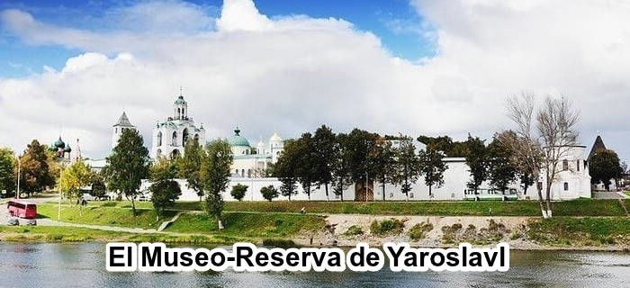 El Museo-Reserva de Yaroslavl