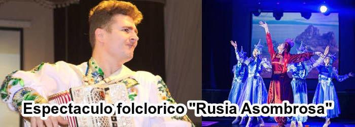 Espectaculo folclorico Rusia Asombrosa