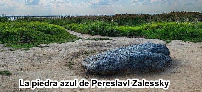 La piedra azul de Pereslavl Zalessky