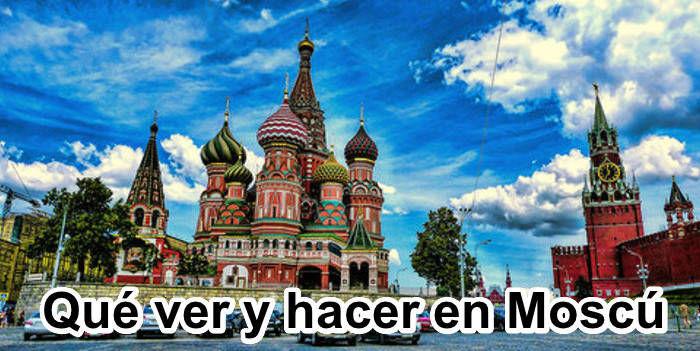 Qué ver y hacer en Moscú