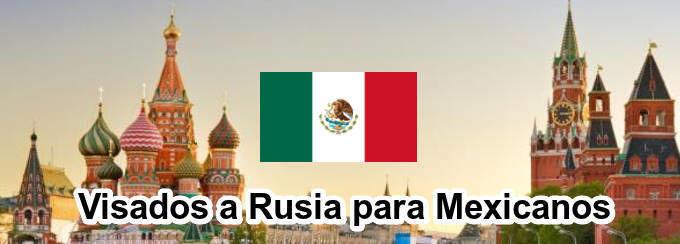 Visa a Rusia para ciudadanos mexicanos