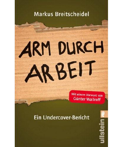 Arm durch Arbeit von Markus Breitscheidel