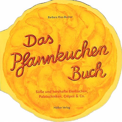 Das Pfannkuchenbuch von Barbara Rias - Bucher