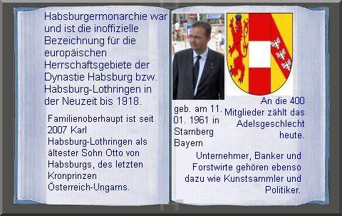 Einsortiert unter Bayern, weil das bis jetzt letzte Familienoberhaupt der Habsburger  in Bayern geboren wurde.
